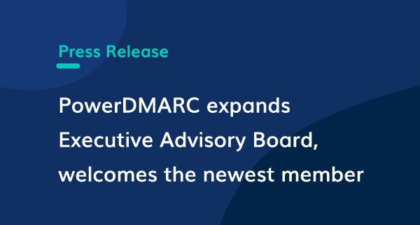 PowerDmarc expands Executive Advisory Board