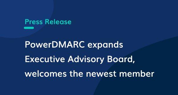 PowerDmarc utvider Executive Advisory Board