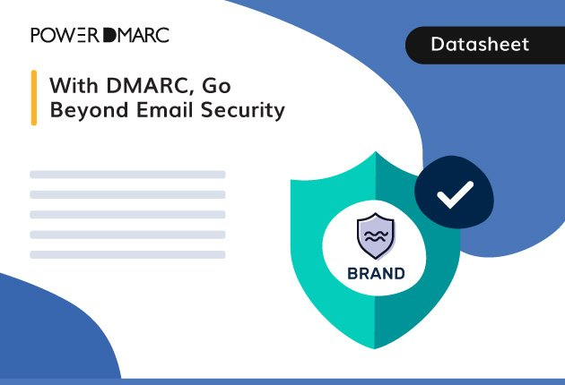 With DMARC, go beyond Email Security