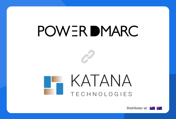 Katana Technologies partners with PowerDMARC as a value-added distributor