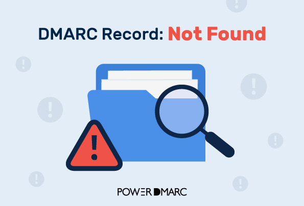 "How to Fix ""No DMARC Record Found""?"
