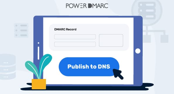 Learn how to publish a DMARC record