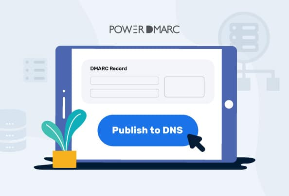 How to Publish a DMARC Record? Easy 3 step guide!
