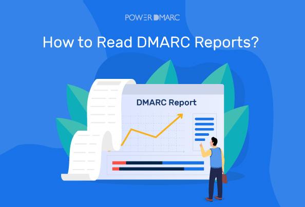 Hoe DMARC rapporten te lezen?