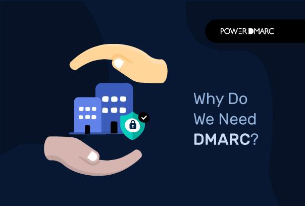 Waarom hebben we DMARC nodig?