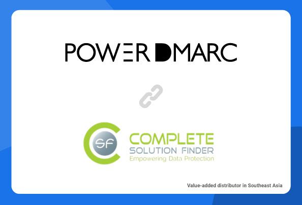 Complete Solution Finder сотрудничает с PowerDMARC в качестве дистрибьютора с добавленной стоимостью в Юго-Восточной Азии