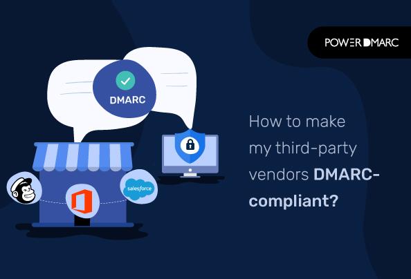 Как сделать так, чтобы мои сторонние поставщики соответствовали требованиям DMARC?